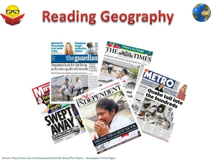 Reading Geography<br />Source: http://news.sky.com/skynews/Home/UK-News/The-Papers---Newspaper-Front-Pages-<br />