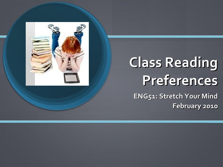 Class Reading Preferences ENG51: Stretch Your Mind February 2010