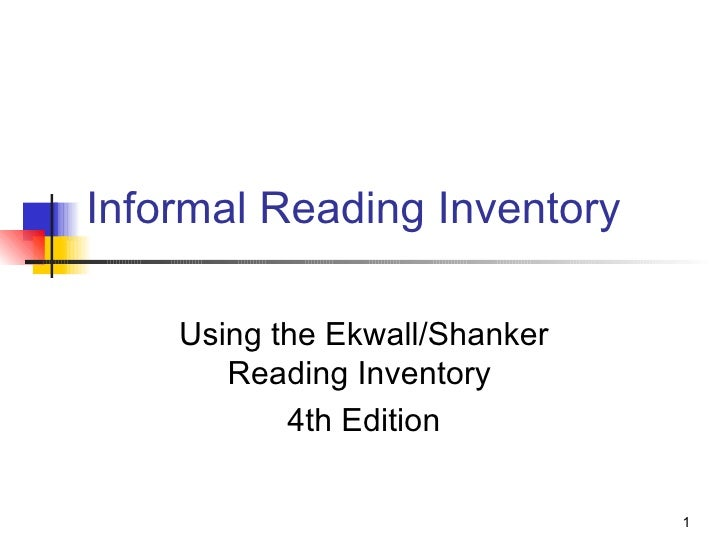 Informal Reading Inventory Using the Ekwall/Shanker Reading Inventory  4th Edition