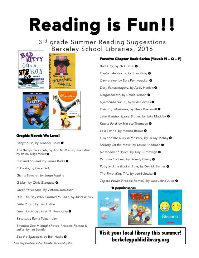 Reading is Fun!! 3rd grade Summer Reading Suggestions Berkeley School Libraries, 2016 Graphic Novels We Love! Babymouse, b...