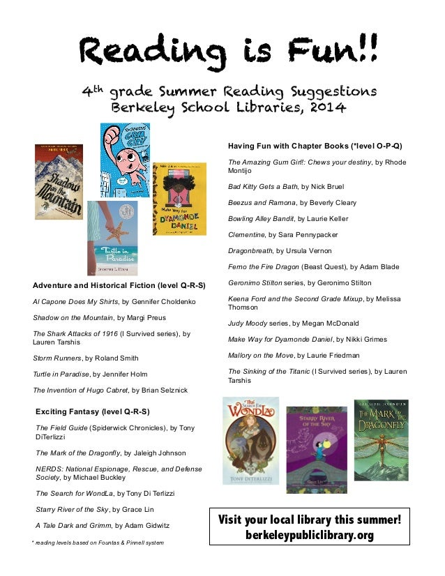 Reading is Fun!! 4th grade Summer Reading Suggestions Berkeley School Libraries, 2014    Having Fun with Chapter Books (...