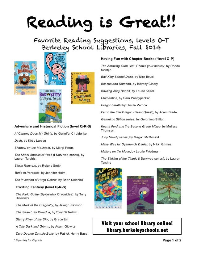 Reading is Great!!  Favorite Reading Suggestions, levels O-T  Berkeley School Libraries, Fall 2014  Having Fun with Chapte...