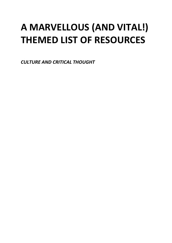 A MARVELLOUS (AND VITAL!)THEMED LIST OF RESOURCESCULTURE AND CRITICAL THOUGHT