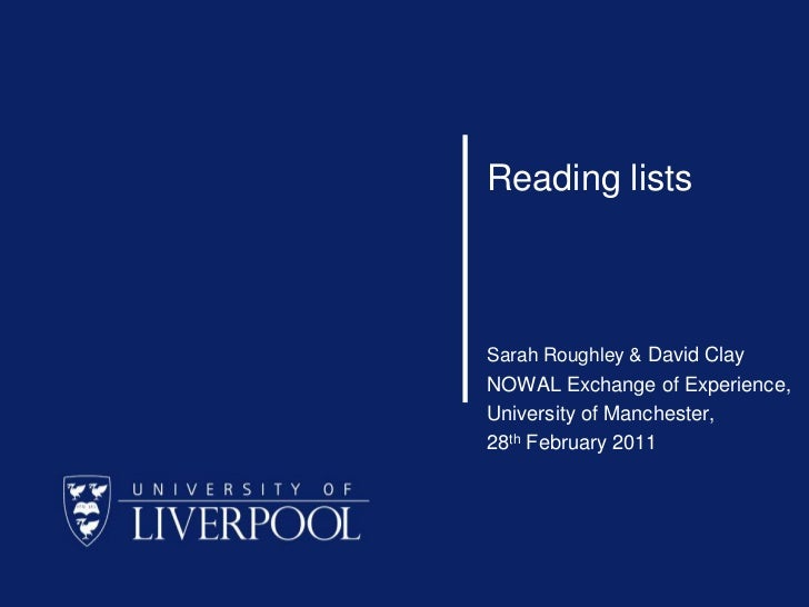 Reading lists<br />Sarah Roughley & David Clay<br />NOWAL Exchange of Experience, <br />University of Manchester,<br />28t...