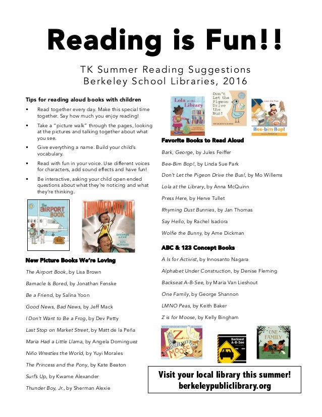 Reading is Fun!! TK Summer Reading Suggestions Berkeley School Libraries, 2016 Favorite Books to Read Aloud Bark, George, ...
