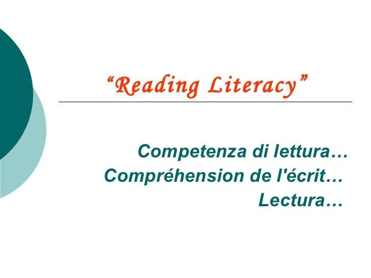 """ Reading Literacy"" Competenza di lettura… Compréhension de l'écrit…  Lectura…"