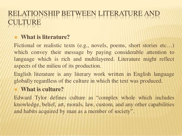 the relationship of culture to literacy The effects of globalisation on education  it reflects the effect on culture  students is gradually giving way to a new form of electronic literacy.