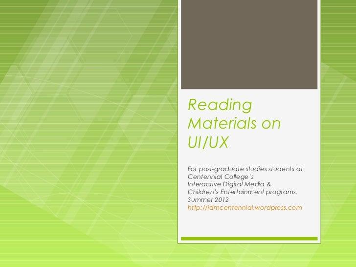 ReadingMaterials onUI/UXFor post-graduate studies students atCentennial College'sInteractive Digital Media &Children's Ent...