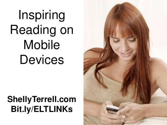 InspiringReading on  Mobile DevicesShellyTerrell.com Bit.ly/ELTLINKs