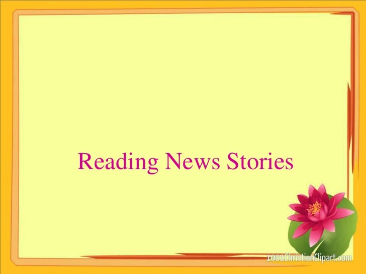 Reading News Stories