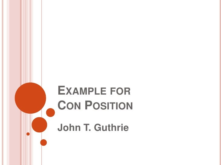 Example for Con Position<br />John T. Guthrie<br />