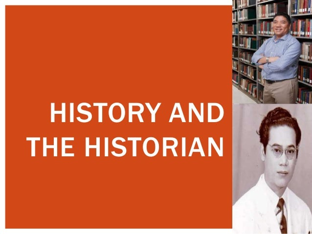 HISTORY AND THE HISTORIAN