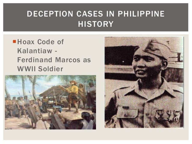 Hoax Code of Kalantiaw - Ferdinand Marcos as WWII Soldier DECEPTION CASES IN PHILIPPINE HISTORY