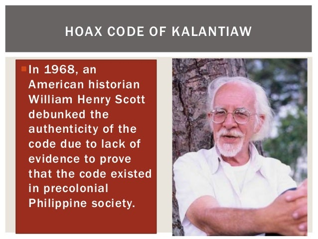 In 1968, an American historian William Henry Scott debunked the authenticity of the code due to lack of evidence to prove...