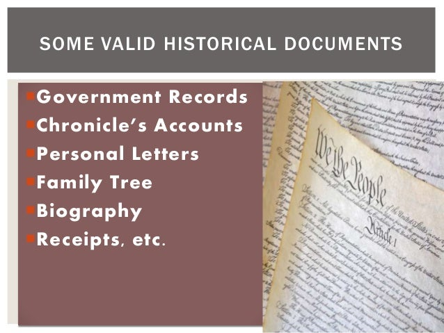 Government Records Chronicle's Accounts Personal Letters Family Tree Biography Receipts, etc. SOME VALID HISTORICAL ...