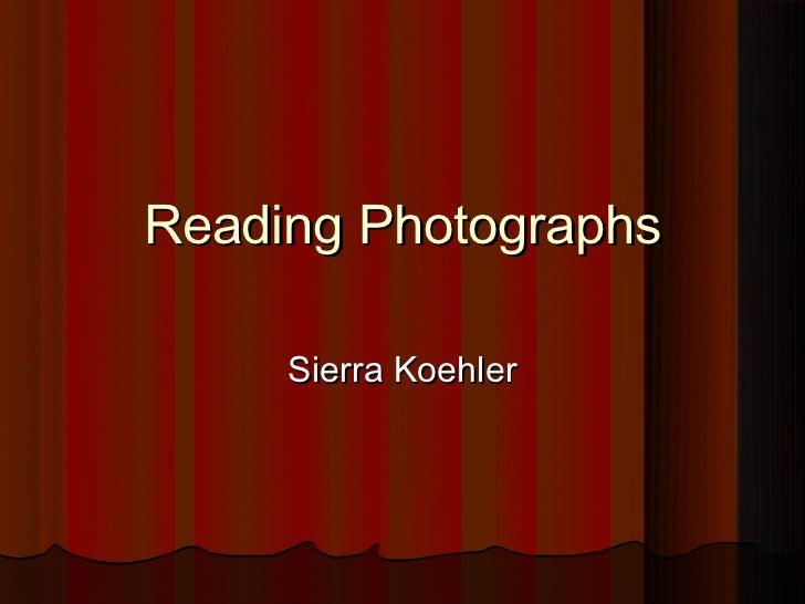 Reading Photographs     Sierra Koehler