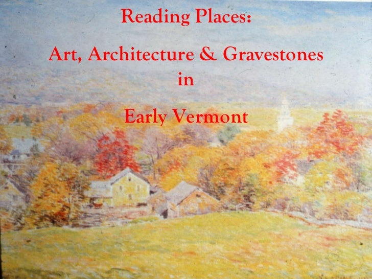 Reading Places: Art, Architecture & Gravestones in Early Vermont