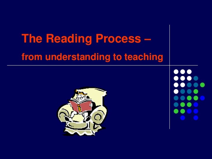 The Reading Process – from understanding to teaching