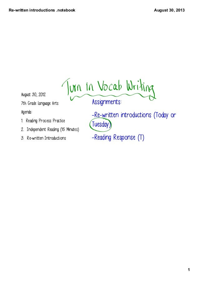 Re­written introductions .notebook 1 August 30, 2013 August 30, 2012 7th Grade Language Arts Agenda: 1. Reading Process Pr...