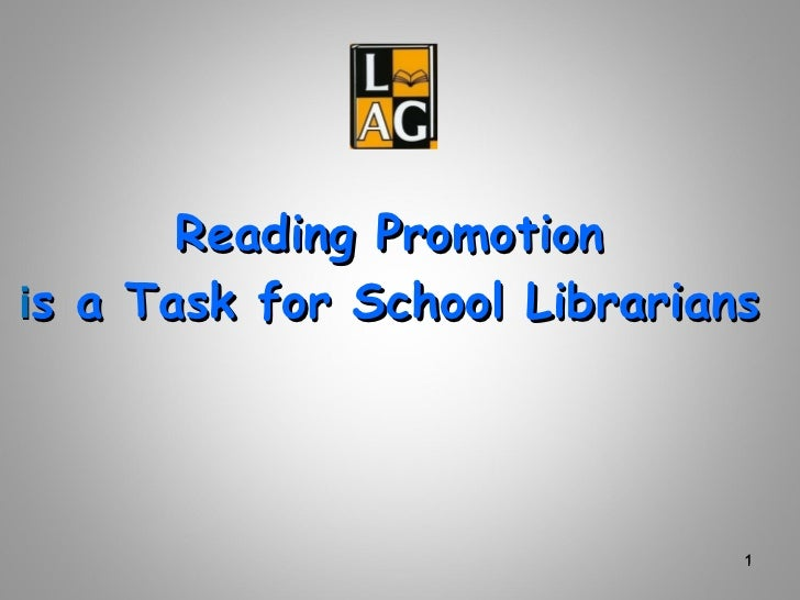 Reading Promotion i s a Task for School Librarians