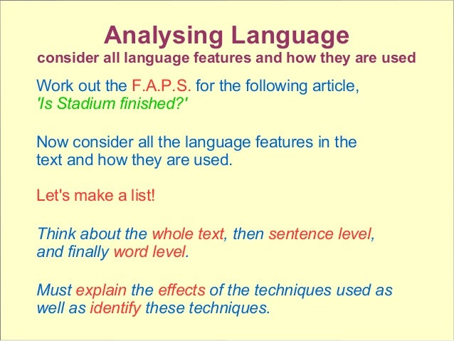 Analysing Language consider all language features and how they are used Work out the F.A.P.S. for the following article, '...
