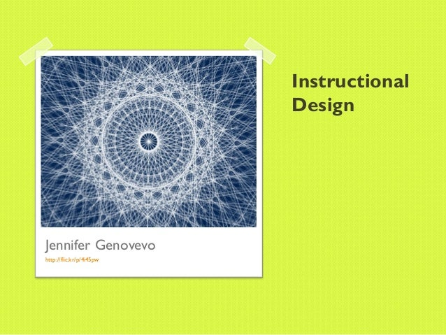 Instructional                          DesignJennifer Genovevohttp://flic.kr/p/4i45pw