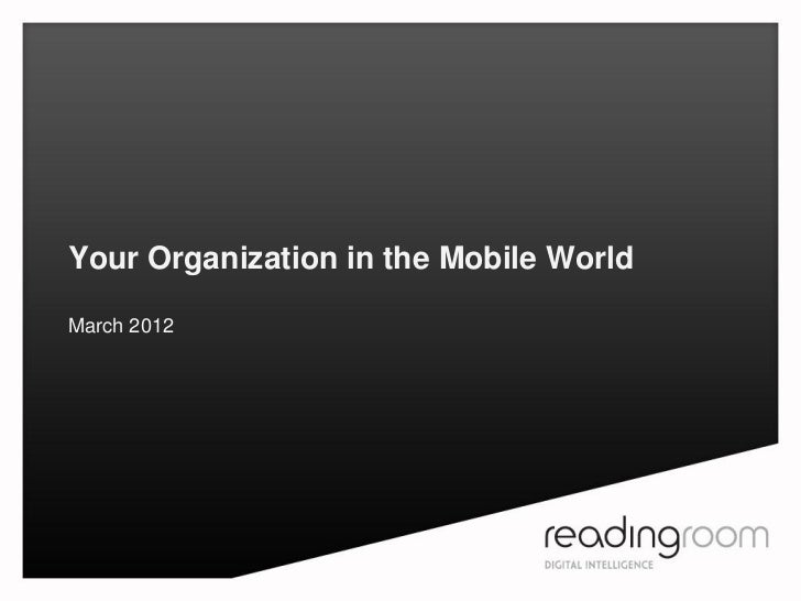 Your Organization in the Mobile WorldMarch 2012