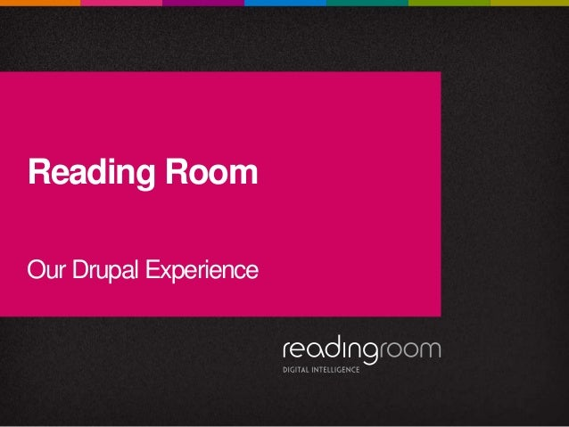Reading Room Our Drupal Experience