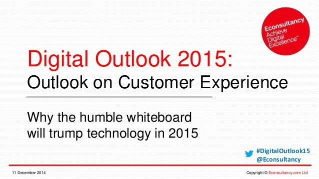 Digital Outlook 2015:  Outlook on Customer Experience  Why the humble whiteboard  will trump technology in 2015  #DigitalO...