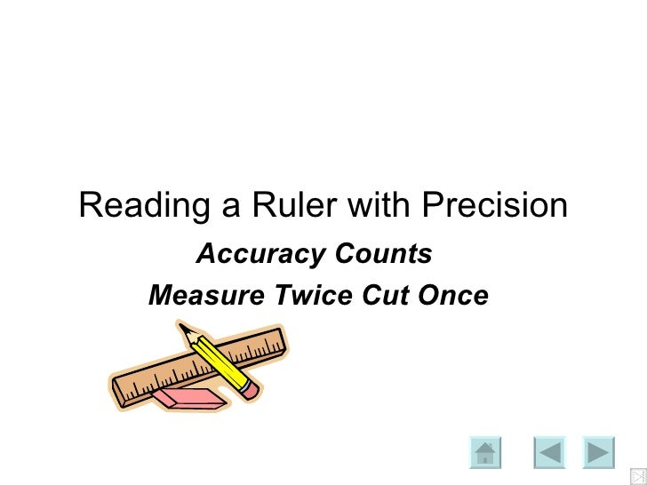 Reading a Ruler with Precision Accuracy Counts  Measure Twice Cut Once