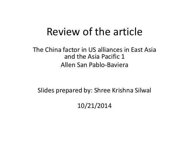 Review of the article The China factor in US alliances in East Asia and the Asia Pacific 1 Allen San Pablo-Baviera Slides ...