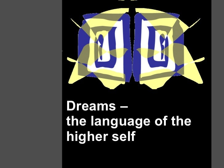 Dreams –  the language of the higher self
