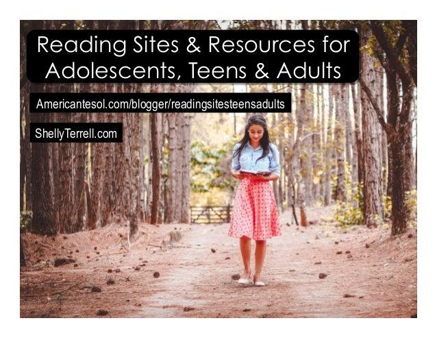 Americantesol.com/blogger/readingsitesteensadults ShellyTerrell.com Reading Sites & Resources for Adolescents, Teens & Adu...