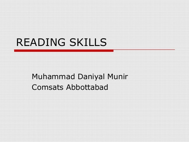 READING SKILLSMuhammad Daniyal MunirComsats Abbottabad