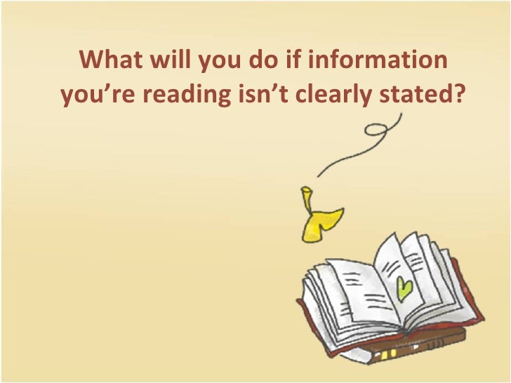 What will you do if information you're reading isn't clearly stated?