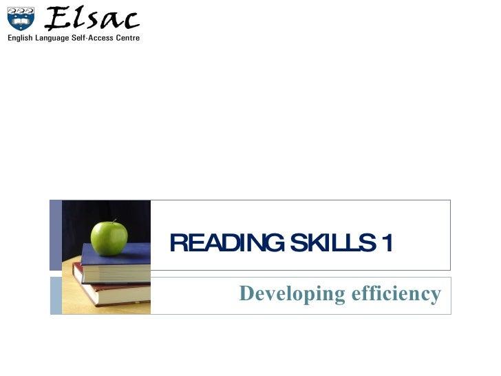 READING SKILLS 1 Developing efficiency