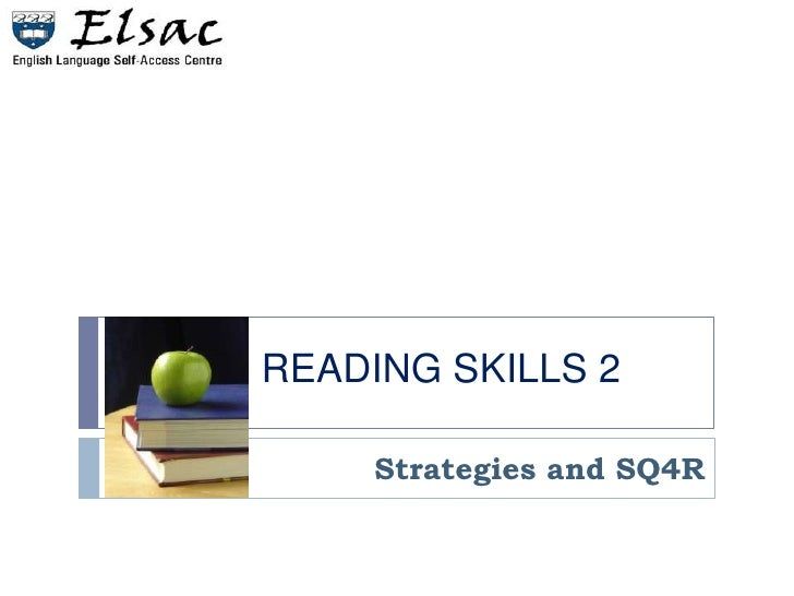 READING SKILLS 2<br />Strategies and SQ4R<br />