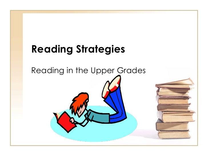 Reading Strategies Reading in the Upper Grades