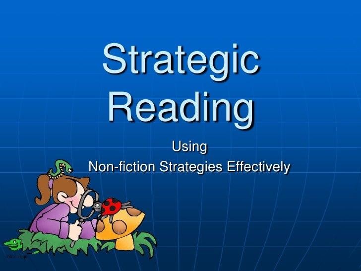 Strategic  Reading              UsingNon-fiction Strategies Effectively