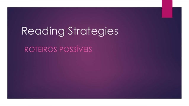 Reading Strategies ROTEIROS POSSÍVEIS