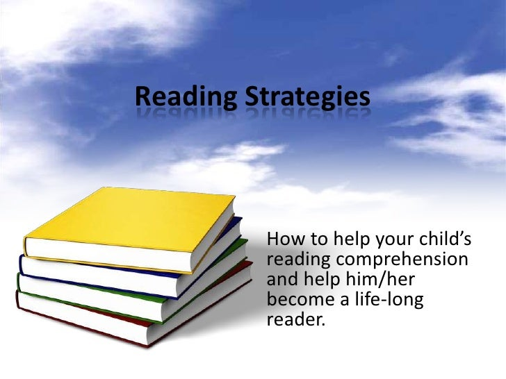 Reading Strategies          How to help your child's          reading comprehension          and help him/her          bec...