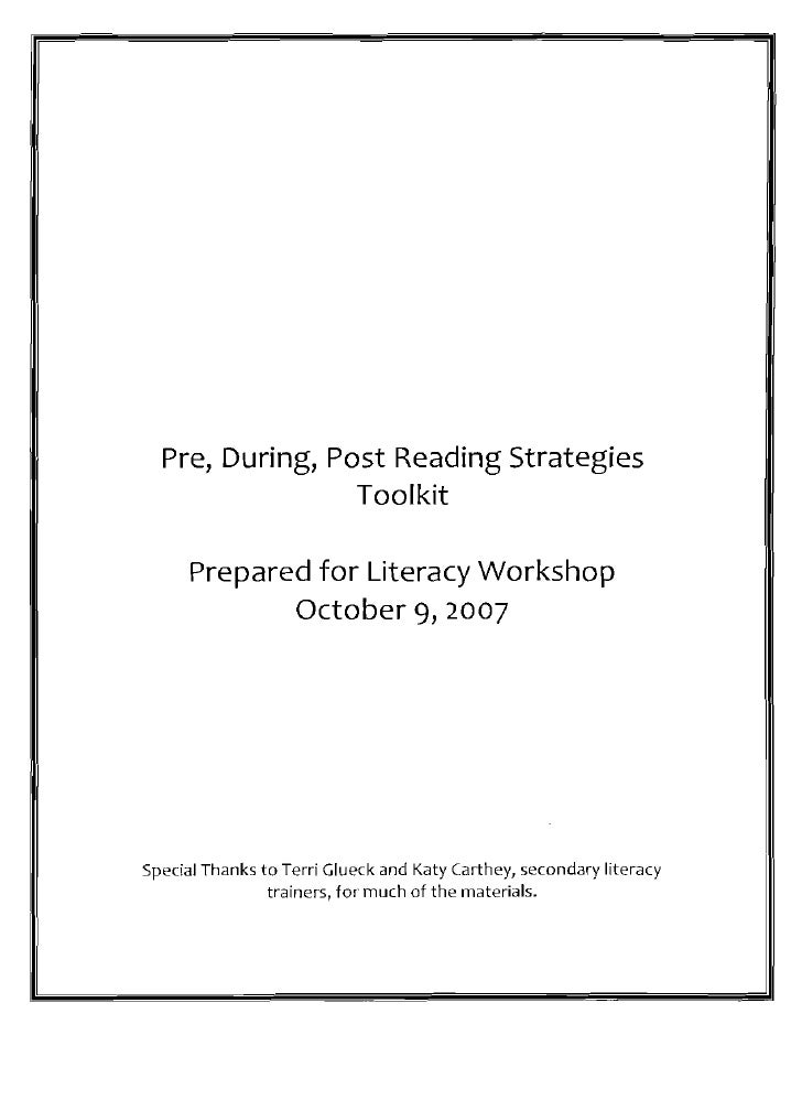 Pre, During, Post Reading Strategies                  Toolkit        Prepared for Literacy Workshop              October 9...