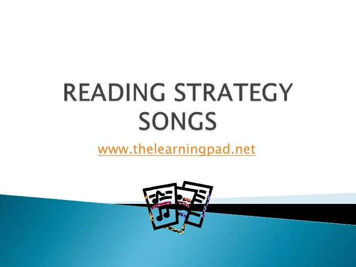 READING STRATEGY SONGS<br />www.thelearningpad.net<br />