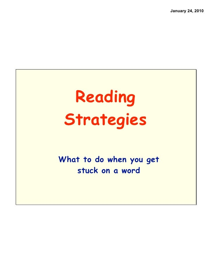January 24, 2010       Reading  Strategies  What to do when you get    stuck on a word