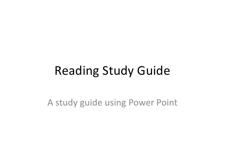 Reading Study Guide<br />A study guide using Power Point<br />
