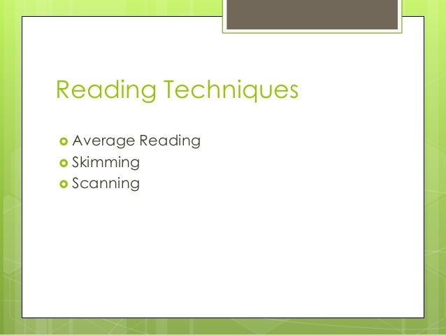 Reading Techniques  Average Reading  Skimming  Scanning