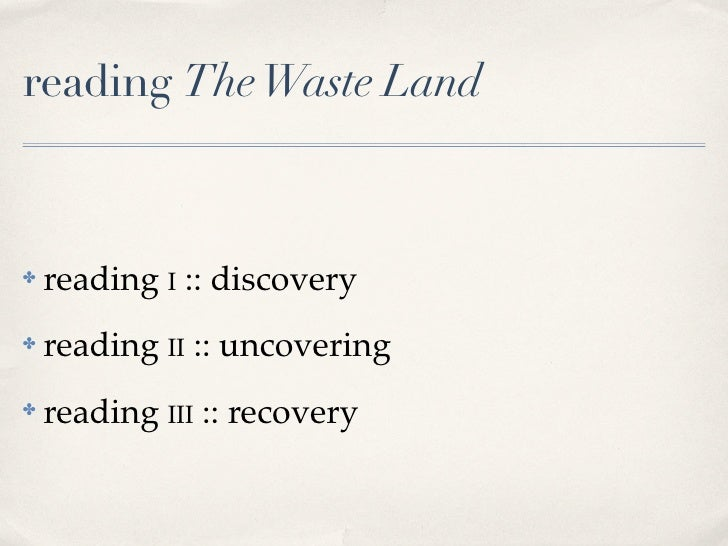 the focus of the poem the wasteland on the disillusionment of a generation T s eliot (1888-1965) but also reflects the prevalent mood of disillusionment and despair of a whole post-war generation the poem the waste land is a poem.