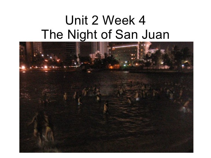 Unit 2 Week 4 The Night of San Juan
