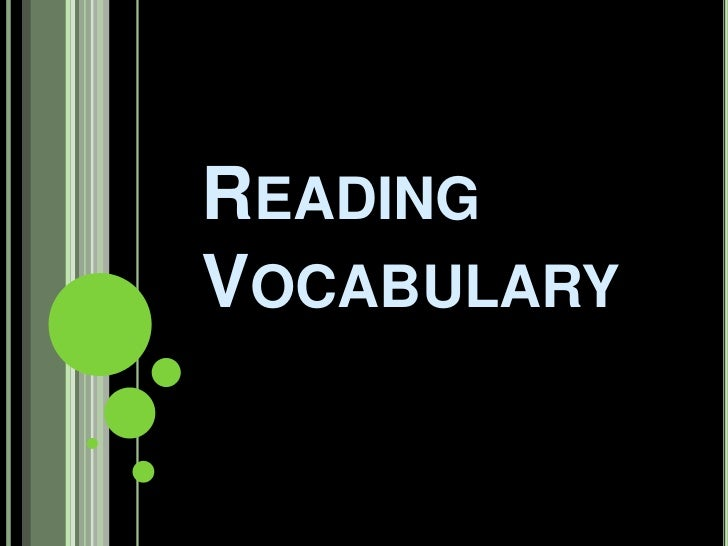 Reading Vocabulary<br />