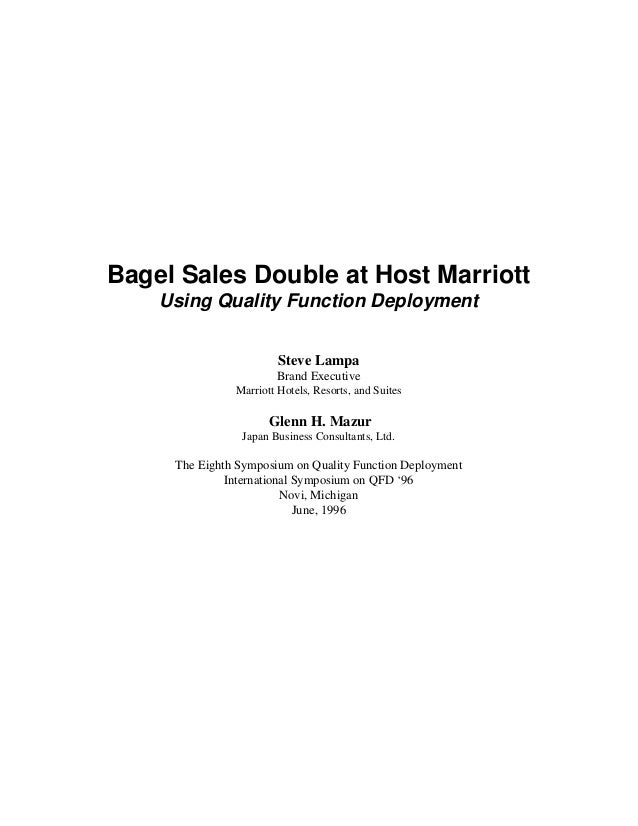 Bagel Sales Double at Host MarriottUsing Quality Function DeploymentSteve LampaBrand ExecutiveMarriott Hotels, Resorts, an...